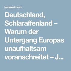 Deutschland, Schlaraffenland – Warum der Untergang Europas unaufhaltsam voranschreitet – Jürgen Fritz Blog