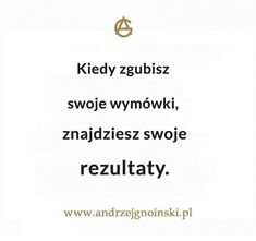 Photos from Andrzej Gnoiński (andrzejgnoinski.pl) on Myspace Body Under Construction, Almost Ready, Giving Up, Social Networks, Self Improvement, Motto, Texts, Motivational Quotes, Mindfulness