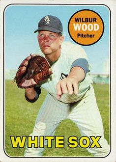 1969 Topps #123 Wilbur Wood Front