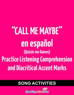Call Me Maybe in Spanish: Song Activities to Practice Listening Comprehension and Diacritical Accent Marks | Spanish Activities for Spanish Class
