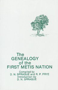 Sprague, R. Frye: The Genealogy of the First Metis Nation Indigenous People Of Canada, Canadian History, History Facts, Book Authors, First Nations, Ancestry, American Indians, Family History, Genealogy