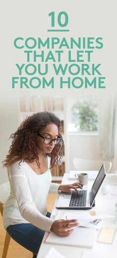 10 Companies That Let You Work From Home | You can find jobs with more flexible work schedules at these companies.