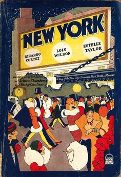 New York - A Story Of The Titan City, Adventure, Heart-Throbs and Romance - based on the motion picture story by Barbara Chambers and Becky Gardiner, 1927