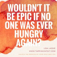Wouldn't it be epic if no one was ever hungry again?