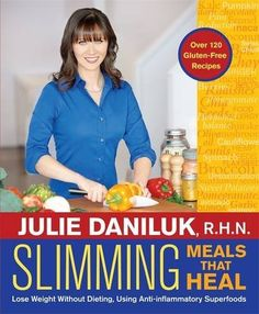 Slimming Meals That Heal: Lose Weight Without Dieting, Us...