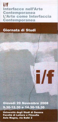 INTERFACCE NELL'ARTE CONTEMPORANEA,  L'Arte come Interfaccia contemporanea,  Università degli Studi di Genova,  Facoltà di Lettere e Filosofia,  Aula Magna, via Balbi 2,  giovedì 20 novembre 2008