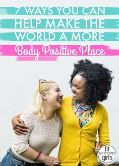 7 Ways You Can Help Make the World a More Body Positive Place - Fit Bottomed Girls Fat Acceptance, Positive Body Image, Body Shaming, Intuitive Eating, Loving Your Body, Positive Mindset, Success Mindset, Girl Problems, Mindful Living