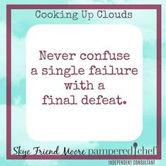 Messages from my goal board! Never confuse a single failure with a final defeat. There is always hope.  Happy Tuesday! #cookingupclouds