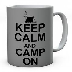 Keep Calm And Camp On Ceramic Mug #keepcalm #keepcalmmugs #mugs #personalised
