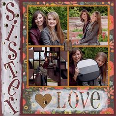 Layout: Sister Love ✿Join 1,700 others and Follow the Scrapbook Pages board. Visit GrannyEnchanted.Com for thousands of digital scrapbook freebies. ✿ Scrapbook Pages Board URL: https://www.pinterest.com/sherylcsjohnson/scrapbook-pages/