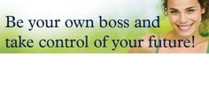 be your OWN boss and take control of your FUTURE! click here to see how: http://marketing.melsPAFC.info