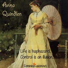 Anna Quindlen Quote ~ Life