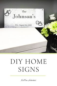 Personalize homemade signs for your house! NuFun's transfer products are easy and fun to use!