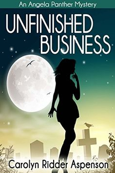 Unfinished Business: An Angela Panther Mystery Book One (The Angela Panther Mystery Series 1) (English Edition)