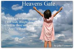 When I get to Heaven's Gate, I will walk straight through. You will be there with open arms, and I will run to you. Miss You Mom, I Miss Him, Heaven's Gate, Run To You, I Choose You, Secret Menu, Missing You So Much, On Repeat, God Is Good
