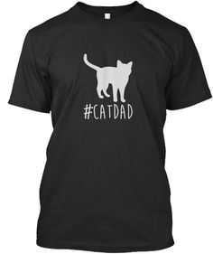 Cat Dad T Shirt. Hashtag Cat Dad Shirt Black T-Shirt Front