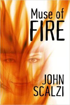Amazon.com: Muse of Fire eBook: John Scalzi: Books