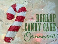Candy Cane Ornament Tutorial Burlap Candy Cane Ornament Tutorial - Easy and fun project to make! may refer to: Burlap Christmas Ornaments, Diy Christmas Cards, Christmas Signs, Christmas Decor, Christmas Ideas, Homemade Ornaments, Homemade Christmas Gifts, Burlap Crafts, Burlap Wreath