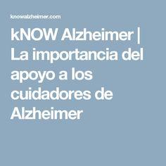 kNOW Alzheimer | La importancia del apoyo a los cuidadores de Alzheimer