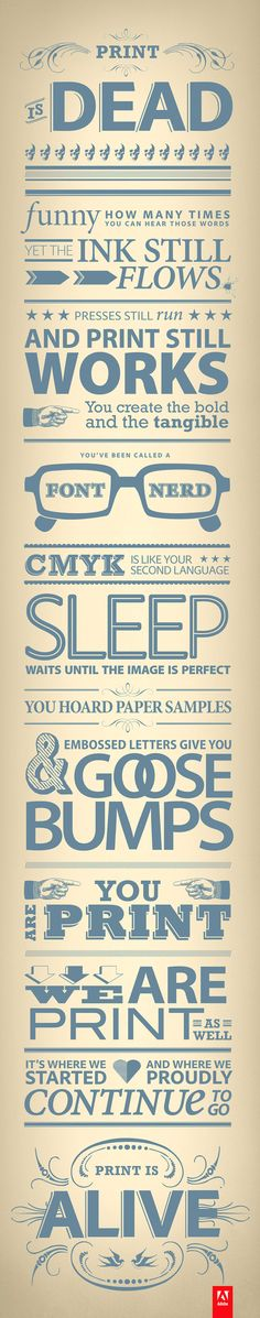 Karen H. Farrell typographic experiment for an Adobe snail mail campaign. The title for it is Print Is Dead.