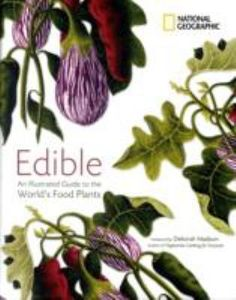 Edible: An Illustrated Guide to the World's Food Plants Daedalus Books Online - Edible - Deborah Madison, foreword. Cherry Festival, National Geographic Society, Recipe For Success, Exotic Food, Edible Plants, Classic Books, Botany, Plant Leaves, Flora