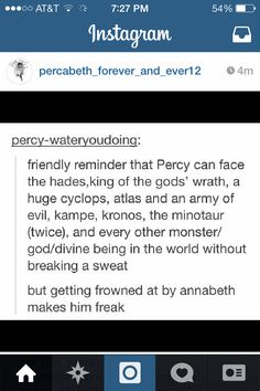 Being frowned at by Annabeth would make me freak too.