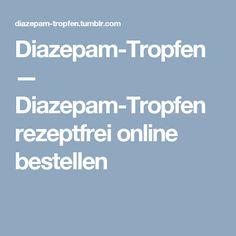 Diazepam-Tropfen — Diazepam-Tropfen rezeptfrei online bestellen