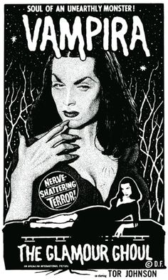 Vampira, the glamour ghoul.