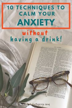 10 Techniques to Calm Your Anxiety Without Having a Drink - because you can't always have a drink!   #selfcare #anxiety