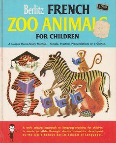 Berlitz French: Zoo Animals for Children - written by Robert Strumpen-Darrie, Charles Berlitz & Valerie Berlitz, illustrated by Art Seiden (...