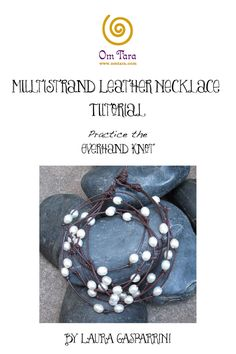 Leather and Pearl Multistrand Necklace Tutorial, leather and pearl necklace, leather knotting, make leather jewelry,leather jewelry tutorial by omtarabead on Etsy https://www.etsy.com/listing/215985638/leather-and-pearl-multistrand-necklace