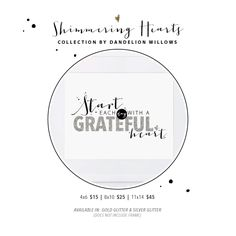 Shimmering Hearts Collection | Start Each Day With a Grateful Heart Print By Dandelion Willows Invitations + Stationery Grateful Heart, Heart Print, Silver Glitter, Dandelion, Stationery, Hearts, Invitations, Sparkle, Collection