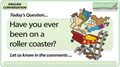 English Conversation Question 98 *** Have you ever been on a roller coaster? *** Let us know in the comments Woodward English, Conversation Questions, English Today, Have You Ever, Roller Coaster, Student, Let It Be, Activities, Feelings