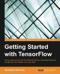 Getting Started with TensorFlow Paperback ? Import 29 Jul 2016