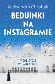 ebook Beduinki na Instagramie. Moje życie w Emiratach