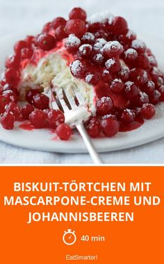 Biskuit-Törtchen mit Mascarpone-Creme und Johannisbeeren - smarter - Zeit: 40 Min. | eatsmarter.de