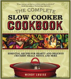 free download ebook,novel,magazines etc.in pdf,epub and mobi format: The Complete Slow Cooker Cookbook by Wendy Louise ...