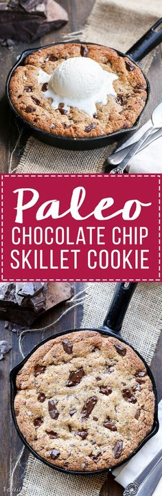 """This Paleo Chocolate Chip Skillet Cookie is the ultimate gooey dessert! 5"""" Iron Skillet. This gluten free and refined sugar free skillet cookie is a healthier alternative to the classic Pizookie. Use big chocolate chunks to make it extra chocolatey!"""