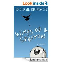 Wings of a Sparrow: A comedy about football, fortune and a fanatical fan