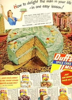 How to delight the man in your life . in one easy lesson. Retro food ad for Duff's Spice Cake Mix. How to delight the man in your life . in one easy lesson. Retro food ad for Duff's Spice Cake Mix. Retro Advertising, Retro Ads, Vintage Advertisements, Vintage Ads, Retro Food, Vintage Food, Vintage Signs, Retro Recipes, Old Recipes