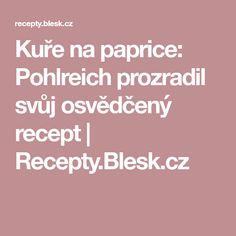 Kuře na paprice: Pohlreich prozradil svůj osvědčený recept   Recepty.Blesk.cz