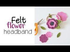 Felt Flower Headband with Die Cuts - YouTube