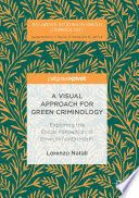 A visual approach for green criminology : exploring the social perception of environmental harm / Lorenzo Natali. Criminology, Perception, New Books, Exploring, Environment, Green, Explore, Research, Study