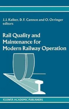 Rail Quality and Maintenance for Modern Railway Operation: International Conference on Rail Quality and Maintenan...