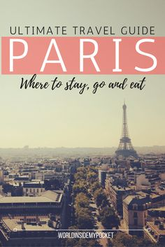 Part 1 of my travel guide to Paris, the city of love: where to stay, where to go and where to eat!