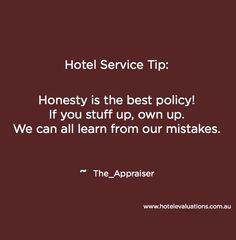 Hospitality Quotes, Hotel Services, Serviced Apartments, Interesting Quotes, Honesty, Good Job, Customer Service, Mistakes, Tourism
