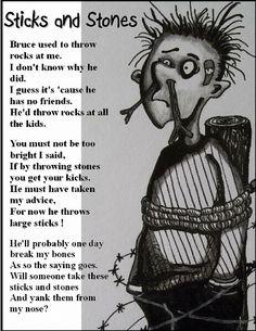 Sticks and Stones May Break My Bones,  but Poetry Will Never Hurt Me...