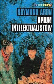 Okładka książki Opium intelektualistów