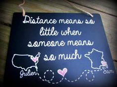 For long a personalized gift for a Long distance best friend or long distance love this sign would be perfect. The sign features two states or countries and reads Distance means so little when someone means so much This would make a great gift for a best friend or a gift for a long distance relationship. Going away to college, Going away gift ect. The sign measures 8 x 10 FOR PERSONALIZATION: Please include a name at checkout that includes the two names, states or countries and the two…