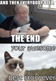 George R. Martin vs grumpy cat 2 game of thrones - Grumpy Cat - Ideas of Grumpy Cat - George R. Martin vs grumpy cat 2 game of thrones Funny Cat Quotes The post George R. Martin vs grumpy cat 2 game of thrones appeared first on Cat Gig. Grumpy Cat Quotes, Funny Grumpy Cat Memes, Funny Animal Jokes, Cat Jokes, Cute Funny Animals, Funny Animal Pictures, Funny Cats, Cats Humor, Animal Humor